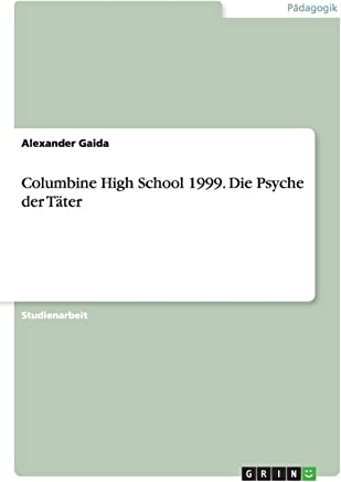 Columbine High School 1999. Die Psyche der Täter