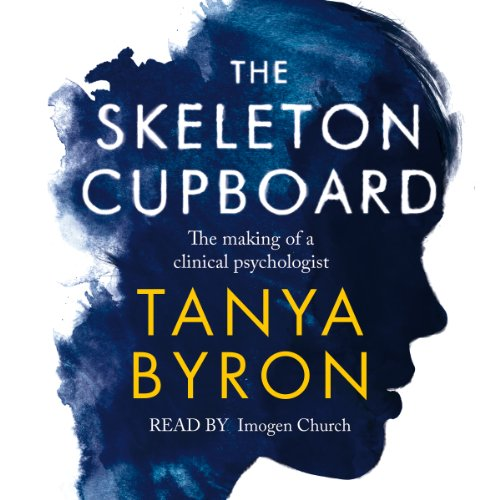 The Skeleton Cupboard Audiobook By Tanya Byron cover art