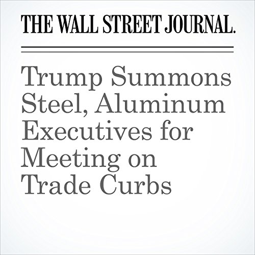 Trump Summons Steel, Aluminum Executives for Meeting on Trade Curbs copertina