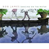 Songtexte von Bob James - Dancing on the Water