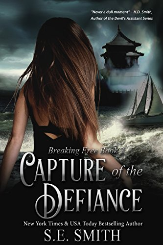 Capture of the Defiance: Suspense Thriller (Breaking Free Book 2) by [S.E. Smith]