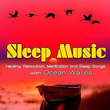 Sleep Music: Healing, Relaxation, Meditation and Sleep Songs with Ocean Waves