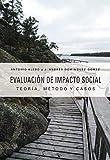 EVALUACIÓN DE IMPACTO SOCIAL: Teoría, método y casos prácticos (Publicacions Institucionals de la Universitat d'Alacant)