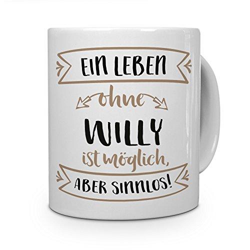 printplanet® Tasse mit Namen Willy - Motiv Sinnlos - Namenstasse, Kaffeebecher, Mug, Becher, Kaffeetasse - Farbe Weiß