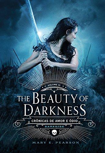 The Beauty of Darkness (Crônicas de Amor e Ódio Livro 3)
