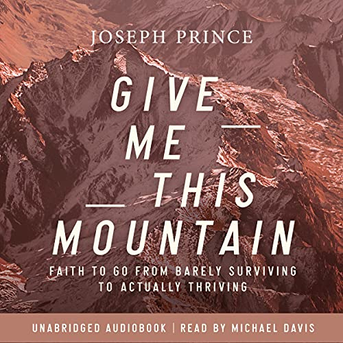 Give Me This Mountain Audiobook By Joseph Prince cover art