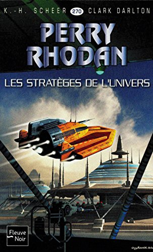 Perry Rhodan n°270 - Les Stratèges de l'Univers (French Edition)