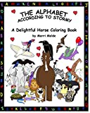 The Alphabet According To Stormy: A Delightful Horse Coloring Book