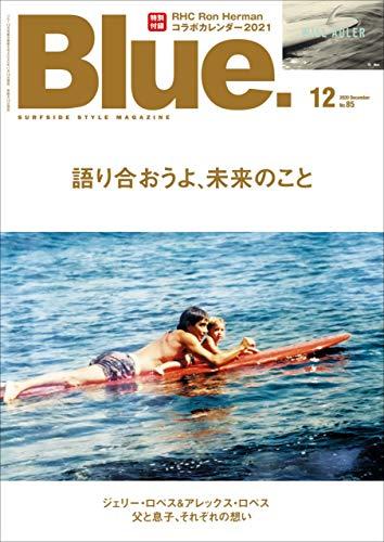 Blue. (ブルー) 2020年12月号 No.85 [雑誌]