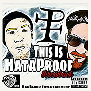 This Is HataProof Throwback