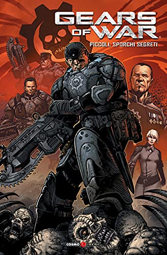 Gears of war. Piccoli, sporchi segreti (Vol. 6)