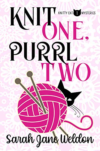 Knit One, Purrl Two (Knitty Cat Mysteries Book 1) by [Sarah Jane Weldon, Editing Services Ink]