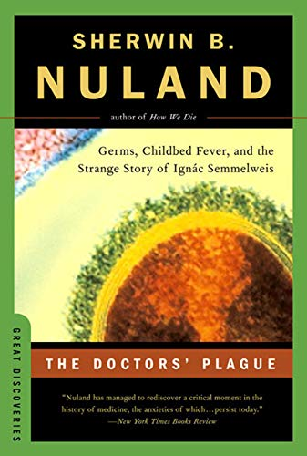 The Doctors' Plague: Germs, Childbed Fever, and the Strange Story of Ignac Semmelweis (Great Discoveries)