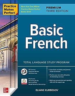 Practice Makes Perfect: Basic French, Premium Third Edition by [Eliane Kurbegov]