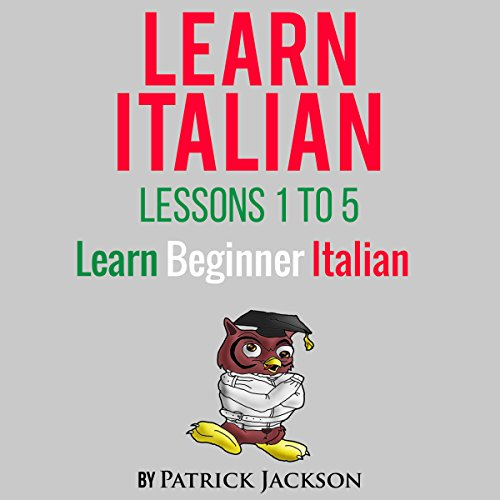 Learn Italian with Learn Beginner Italian Lessons 1-5 audiobook cover art