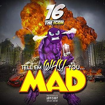Tellem Why U Mad