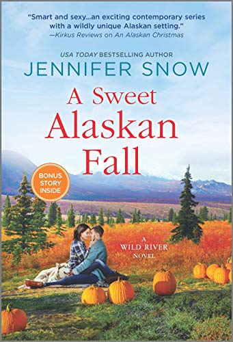 A Sweet Alaskan Fall: A Novel (A Wild River Novel Book 3)
