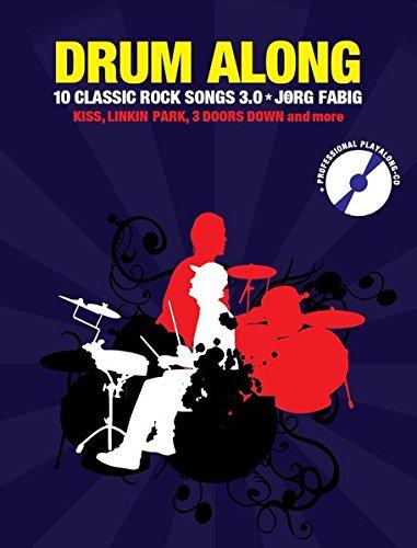 Drum Along - 10 Classic Rock Songs 3.0: Songbook, CD für Schlagzeug