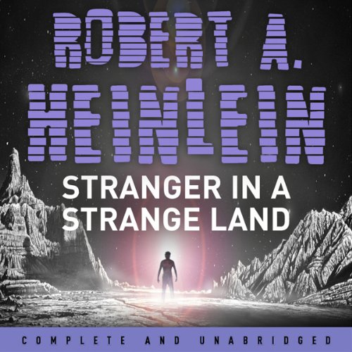 Stranger in a Strange Land                   By:                                                                                                                                 Robert A. Heinlein                               Narrated by:                                                                                                                                 Martin McDougall                      Length: 23 hrs and 33 mins     250 ratings     Overall 4.0