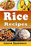 Rice Recipes: Cookbook Full of Quick Healthy Rice Recipes
