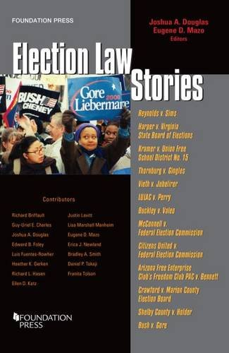 Compare Textbook Prices for Election Law Stories 1 Edition ISBN 9781634604338 by Douglas, Joshua,Mazo, Eugene