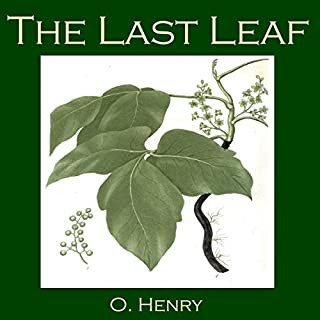 The Last Leaf                   By:                                                                                                                                 O. Henry                               Narrated by:                                                                                                                                 Cathy Dobson                      Length: 15 mins     3 ratings     Overall 5.0