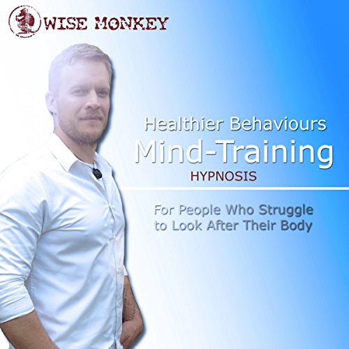 Healthier Behaviours Mind-Training Hypnosis cover art