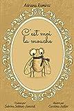 C'est moi la mouche (French Edition)