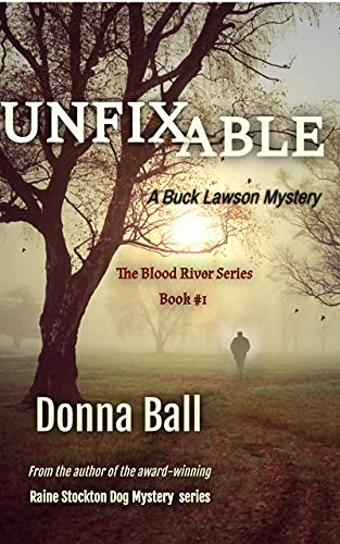 Unfixable: A Buck Lawson Mystery (The Blood River Series Book 1)