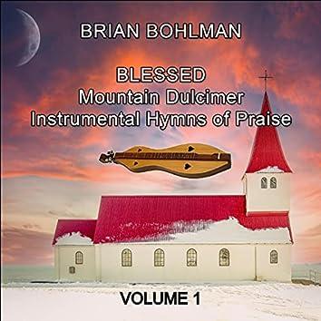 Blessed: Mountain Dulcimer Instrumental Hymns of Praise, Vol. 1