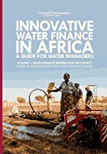 Innovative Water Finance in Africa: A Guide for Water Managers: Volume 1: Water Finance Innovations in Context