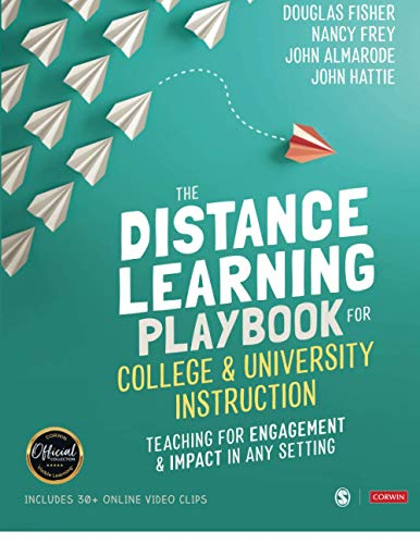 Compare Textbook Prices for The Distance Learning Playbook for College and University Instruction: Teaching for Engagement and Impact in Any Setting 1 Edition ISBN 9781071838679 by Fisher, Douglas,Frey, Nancy,Almarode, John T.,Hattie, John