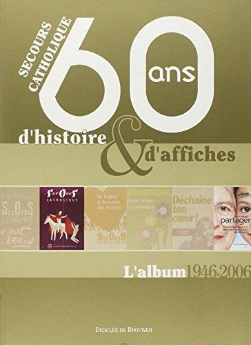 Secours Catholique: 60 ans d'histoire & d'affiches