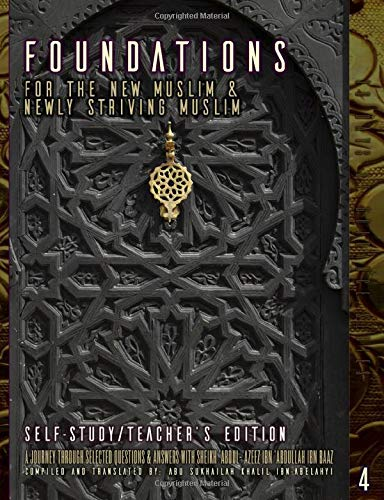 Foundations For The New Muslim & Newly Striving Muslim [Self-Study/Teacher