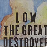 Great Destroyer by LOW (2005-01-25)