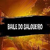 Baile do Salgueiro [Explicit]