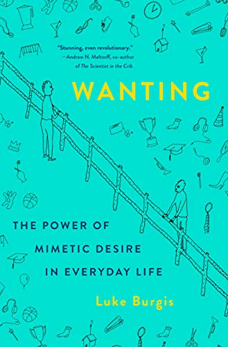 Real Estate Investing Books! - Wanting: The Power of Mimetic Desire in Everyday Life
