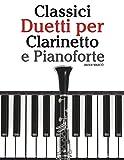 Classici Duetti per Clarinetto e Pianoforte: Facile Clarinetto! Con musiche di Brahms, Handel, Vivaldi e altri compositori