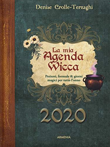 La mia agenda wicca. Pozioni, formule & giorni magici per tutto l'anno 2020
