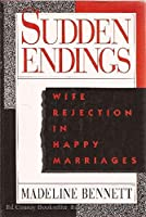 Sudden Endings: Wife Rejection in Happy Marriages 0688094287 Book Cover