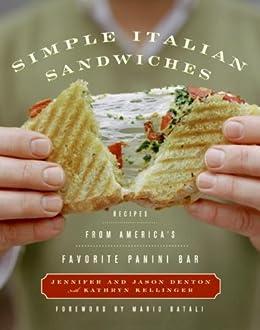 Simple Italian Sandwiches: Recipes from America's Favorite Panini Bar