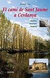 El cami de Sant Jaume a Cerdanya. Historia - Itineraris - Tradicio: 26 (Llibres de Muntanya)