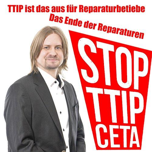TTIP Skandal und das Ende der Reparaturbranche Titelbild