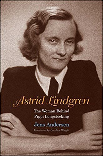 [By Jens Andersen] Astrid Lindgren: The Woman Behind Pippi Longstocking (Hardcover)【2018】by Jens Andersen (Author) (Hardcover)
