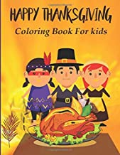 Thanksgiving Coloring Book for Kids: A Unique Designs of Fun and Easy to Color Happy Thanksgiving Day Coloring Pages for Kids, Teens, Toddlers, Preschool, And Also You Can Gift to Your Mates.