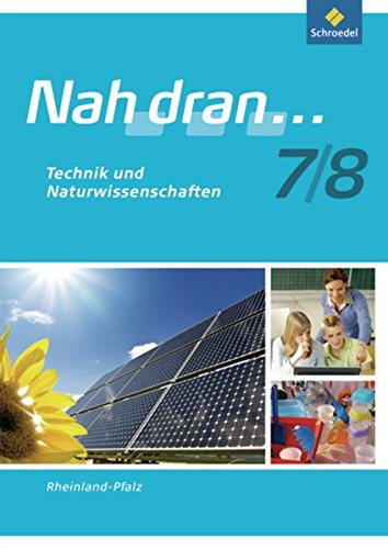 Nah dran - Ausgabe 2010 für Rheinland-Pfalz: Technik und Naturwissenschaft: Arbeitsheft 7 / 8 (Nah dran... WPF, Band 14)