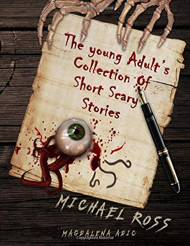 The Young Adult's Collection of Short Scary Stories