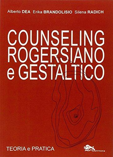 Counseling rogersiano e gestaltico. Teoria e pratica