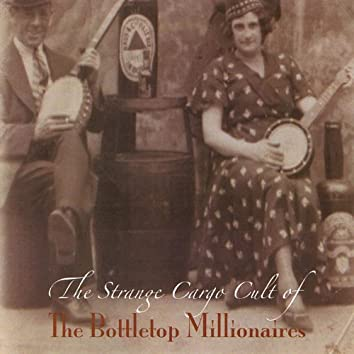 The Strange Cargo Cult of the Bottletop Millionaires