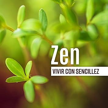 Zen: Vivir con Sencillez - Música Relajante para Rituales Diarios, Tranquilidad y Armonía, Nueva Energía Zen